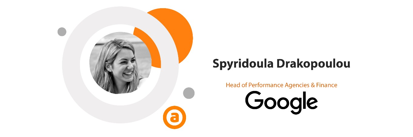 Spyridoula Drakopoulou, Head of Performance Agencies & Finance in Google Greece & Bulgaria
