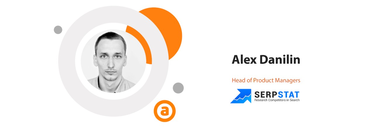Alex Danilin, Lead Product Manager в Serpstat