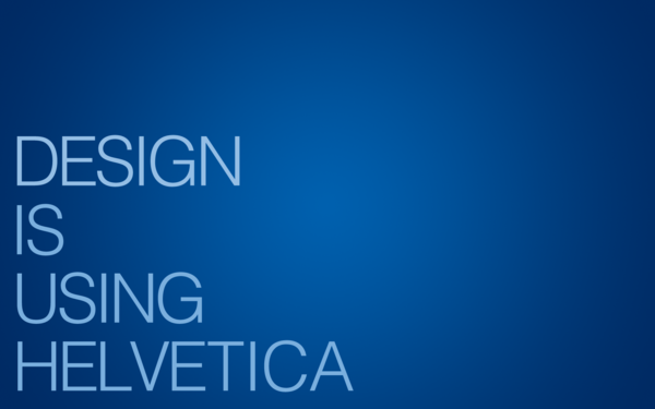 Helvetica makes any text look good and proper for perception.